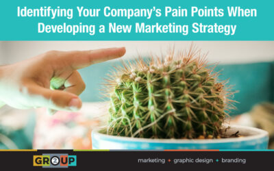 Identifying Your Company's Pain Points When Developing a New Marketing Strategy